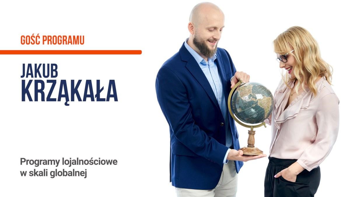 Program lojalnościowy w skali globalnej - Jakub Krząkała - Tomasz Makaruk