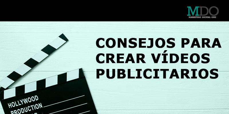 CONSEJOS PARA CREAR VÍDEOS PUBLICITARIOS