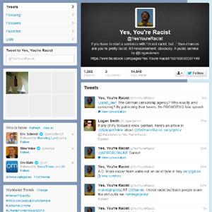 @YesYoureRacist, la cuenta que pone en la picota a los tuiteros racistas que creen no serlo