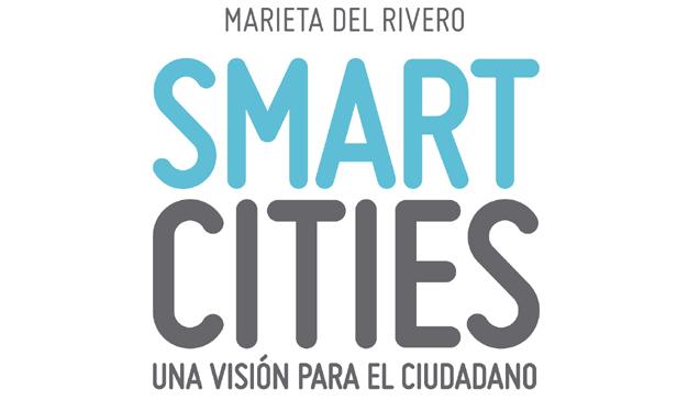 """Marieta del Rivero: """"Smart Cities"""""""