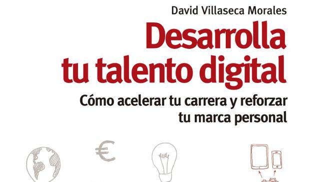 "David Villaseca Morales: ""Desarrolla tu talento digital"""