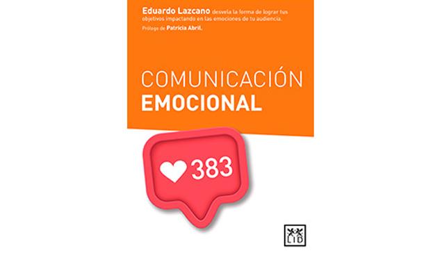 Eduardo Lazcano: Comunicación Emocional