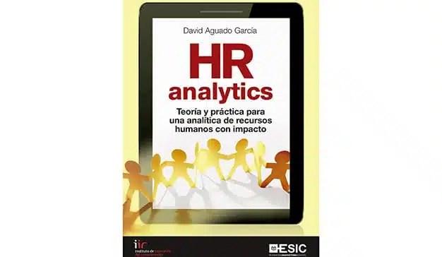 David Aguado: HR analytics. Teoría y práctica para una analítica de rrhh con impacto