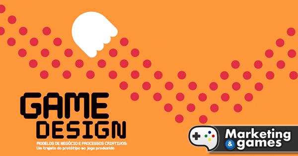 Livro de Game Design com cases 100% nacionais busca discutir caminhos para trabalhar com games no Brasil