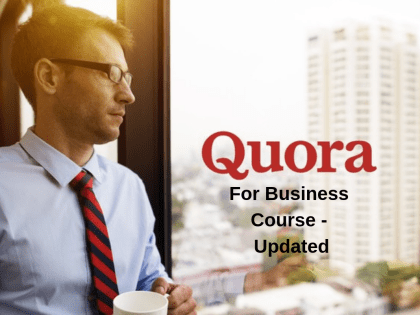 Quora For Business Course – Updated