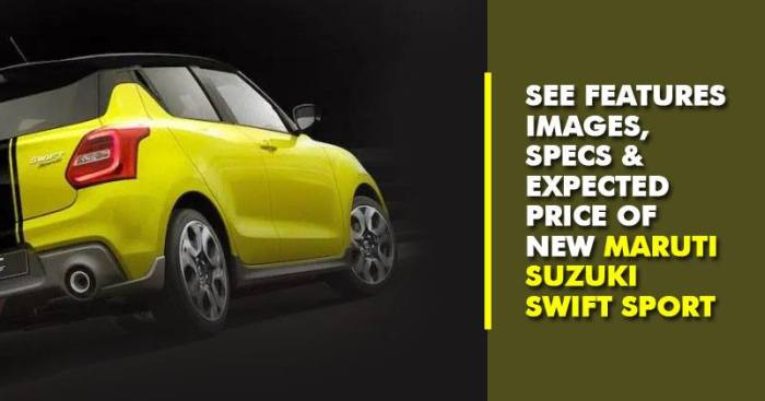 Maruti Suzuki Swift Sport Too Expensive To Be Launched In India