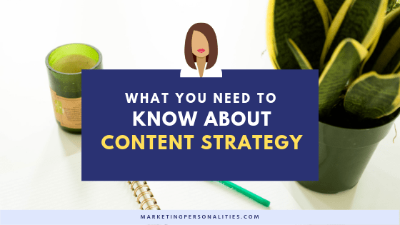 What you need to know about content strategy, a blog post from MarketingPersonalities.com
