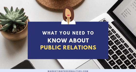 What you need to know about public relations blog post on MarketingPersonalities.com