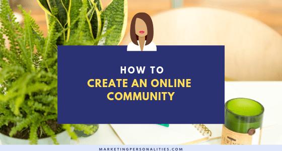How to create an online community blog post from MarketingPersonalities.com, ENTP INFP ENFJ ENFP ISFJ ESTJ ESFJ ISFP