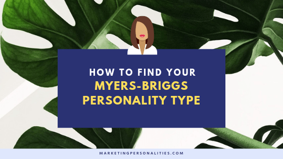 How to find your Myers-Briggs personality type, MarketingPersonalities.com, Whats your marketing personality type?