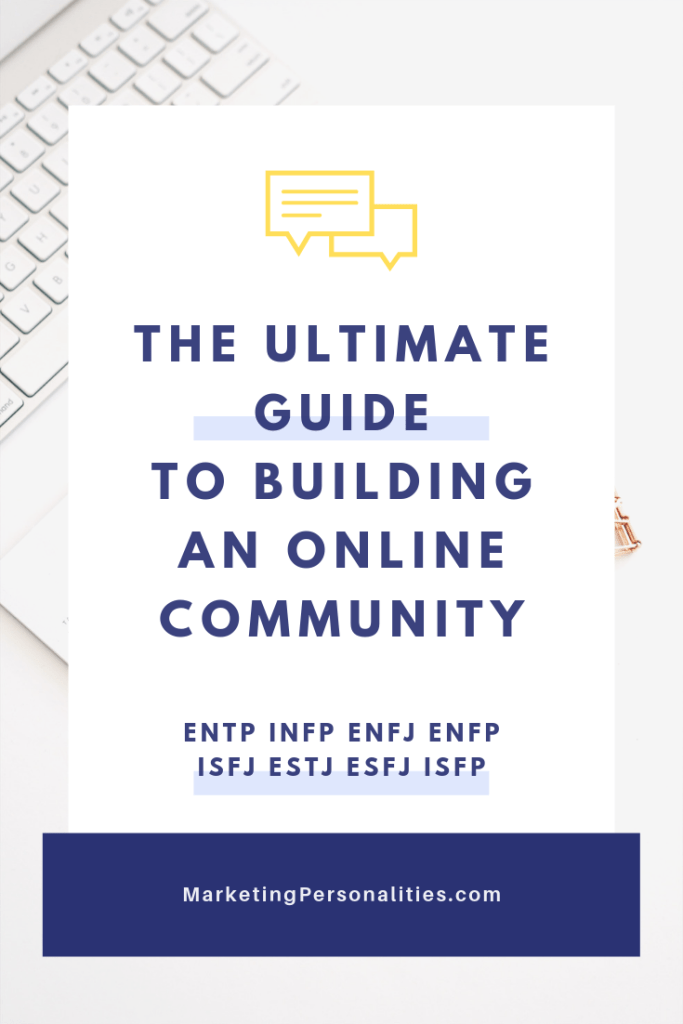 Would building an online community be beneficial to your business and mission? Find out here based on your Marketing Personality Type. This article will show you which personality types are best at creating and fostering an online community and steps to developing a holistic, easy-to-manage online community