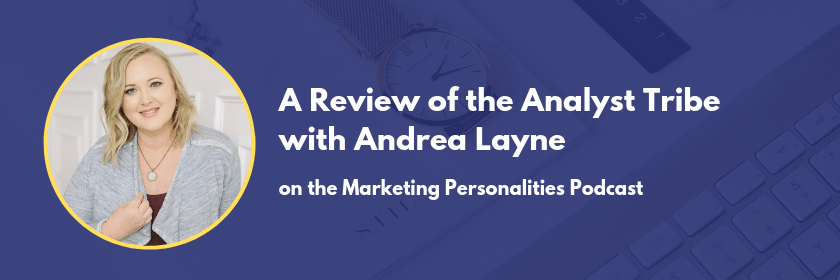 A Review of the Analyst tribe of Marketing Personality Types with Andrea Layne of The Creative Spring on the Marketing Personalities Podcast hosted by Brit Kolo