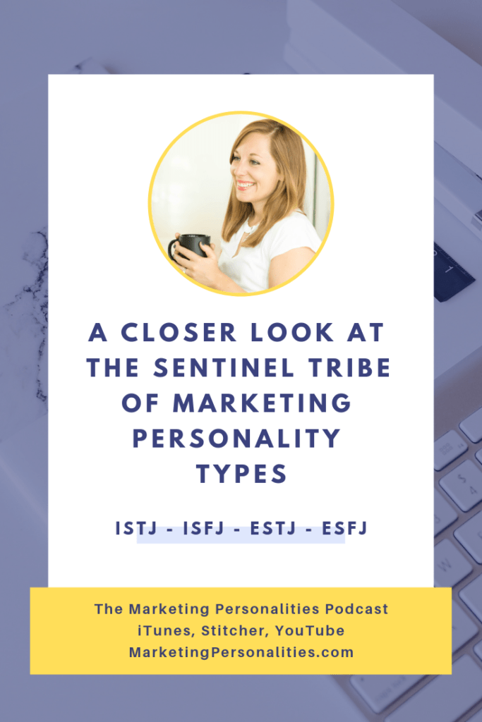 A closer look at the Sentinel Tribe of Marketing Personality Types with Brit Kolo on the Marketing Personalities Podcast
