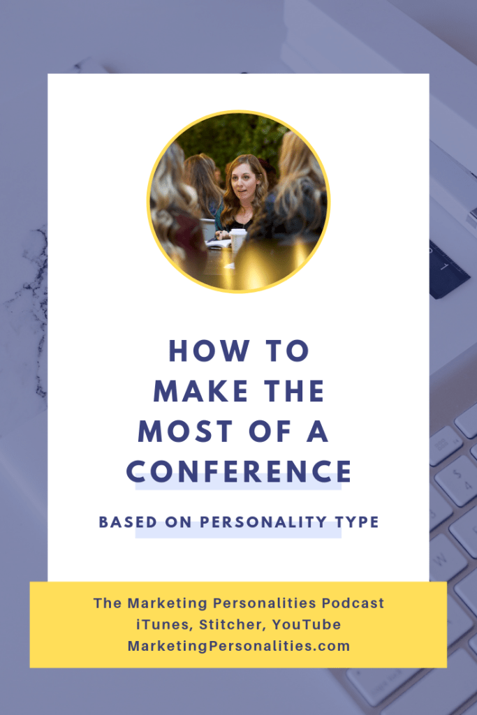 You want to make the most of a conference when you go to one. Here's How to Make the Most of a Conference or Summit Based on Your Personality Type with Brit Kolo on the Marketing Personalities Podcast