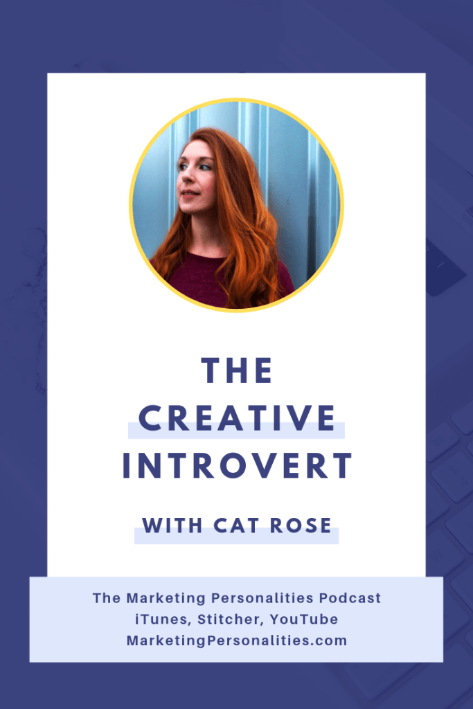 Welcome to another episode of the Marketing Personalities Podcast! I'm Brit Kolo and I'm here today with Cat Rose, who is a coach to creative Introverts. We're going to discuss what it's like to be an Introverted Creative, how Cat chose this as her business coaching niche, and what Introverted Creatives can do to have a more richly creative life.