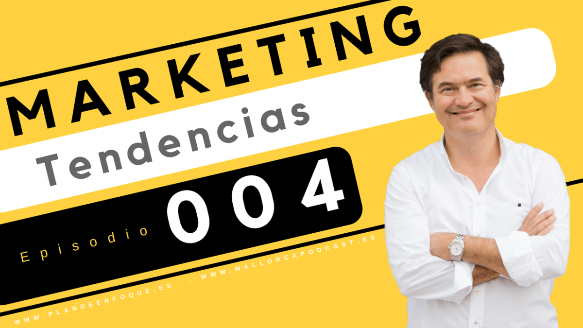 Tendencias en Marketing. Episodio 4
