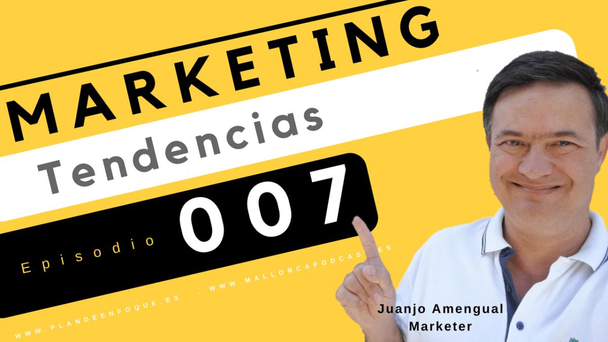 Tendencias en marketing . episodio 7