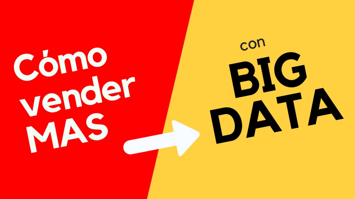 Cómo vender más con Big data