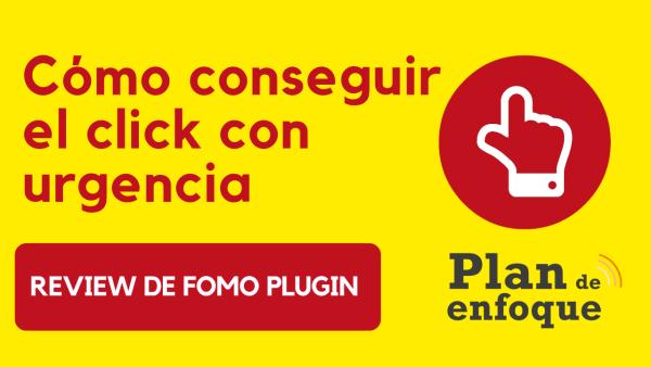 Cómo conseguir más clicks | review FOMO plugin