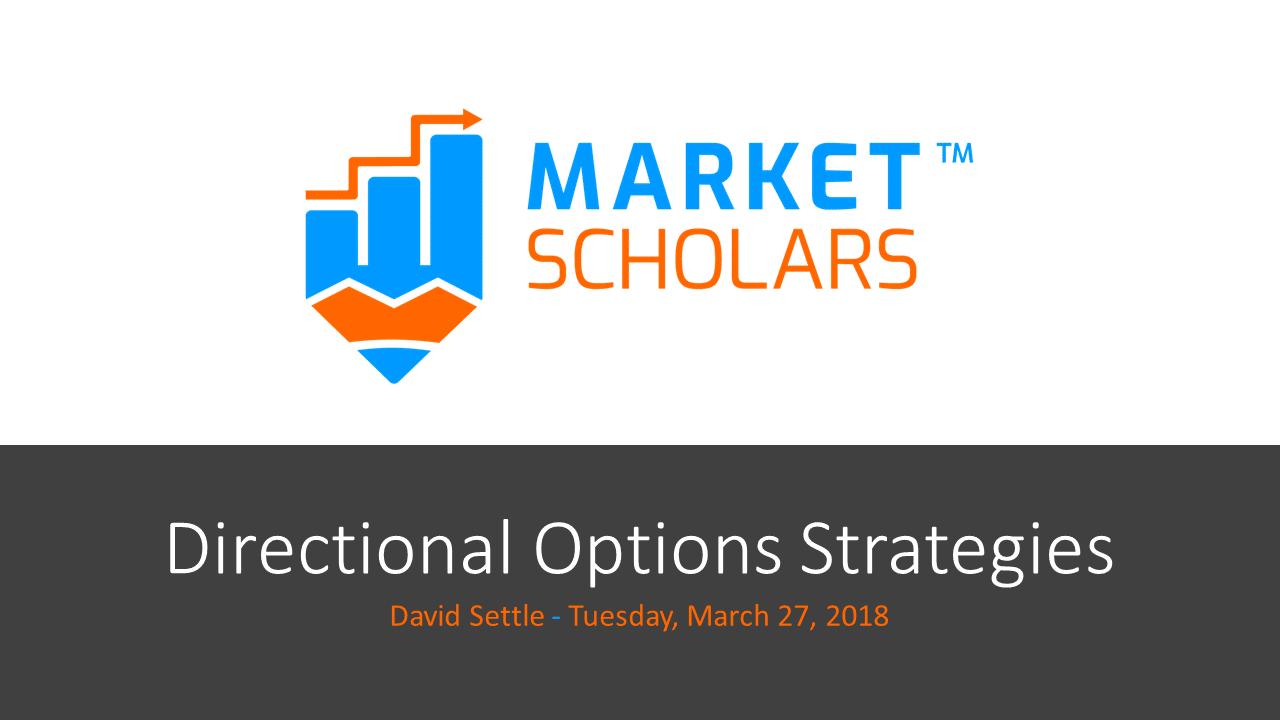 Directional Options Strategies – 03/27/18 via @https://www.pinterest.com/market_scholars