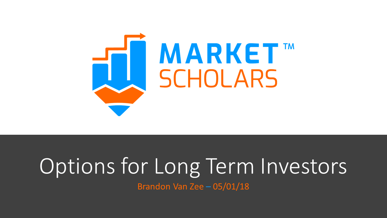 Options for Long-Term Investors – recording & trade info – 05/01/18 via @https://www.pinterest.com/market_scholars