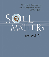 Soul Matters for Men Written and Compiled by Mark Gilroy