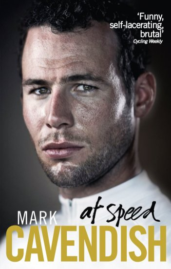 At Speed by Mark Cavendish