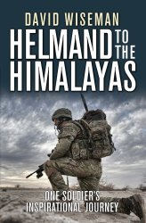 Helmand to the Himalayas by David Wiseman