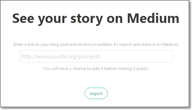 Then paste the link to the story you want to republish on Medium: