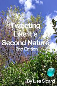 Tweeting Like It's Second Nature Lisa Sicard