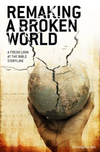 Tracing biblical melodic lines: Christopher Ash's new overview 'Remaking a Broken World'