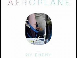 Aeroplane My Enemy