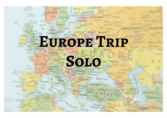 Europe Solo Trip