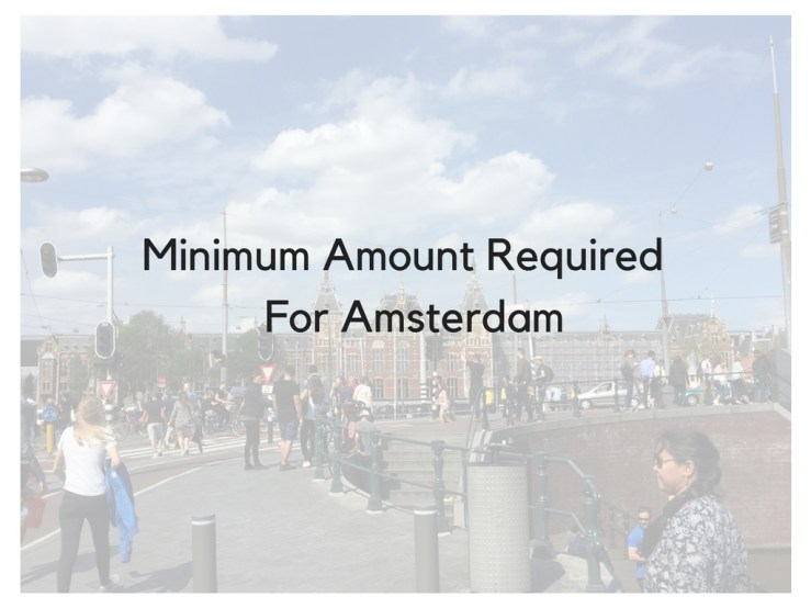 Minimum Amount Required For Amsterdam
