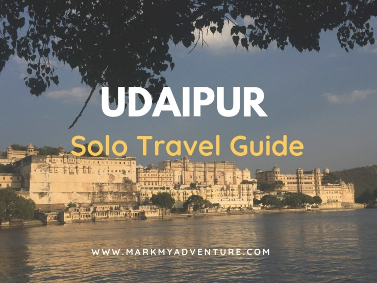 Udaipur solo travel guide Mark My Adventure