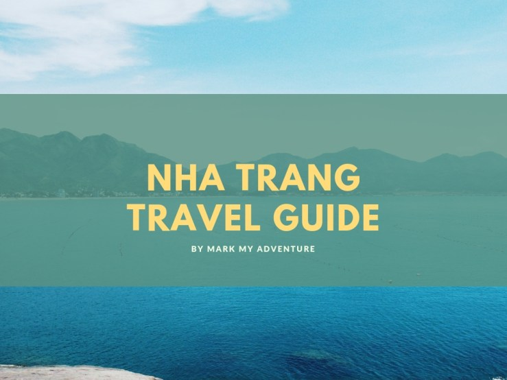 Nha Trang Solo Travel Guide Mark My Adventure