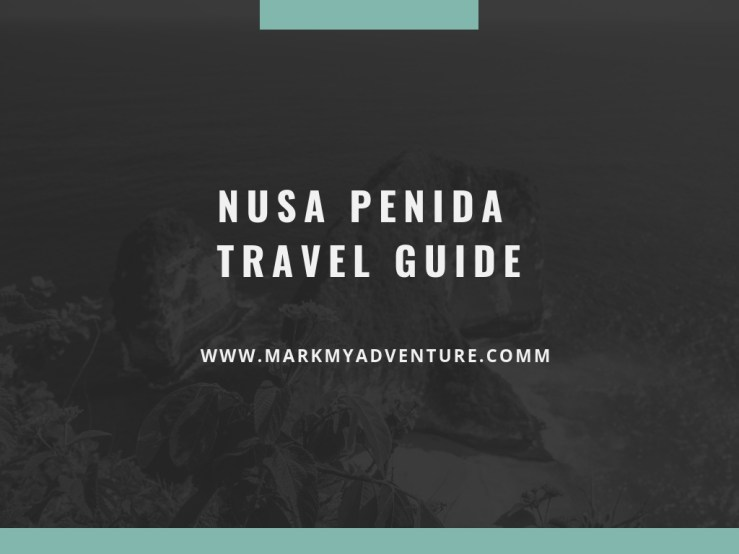 Nusa Penida Travel Guide Mark My Adventure
