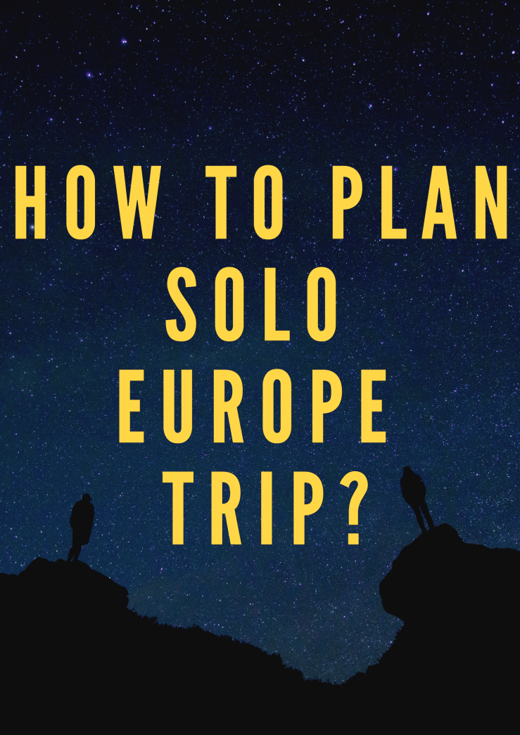 Europe Solo Trip Mark My Adventure