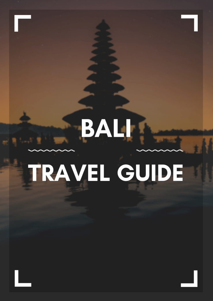 Bali Travel Guide Mark My Adventure