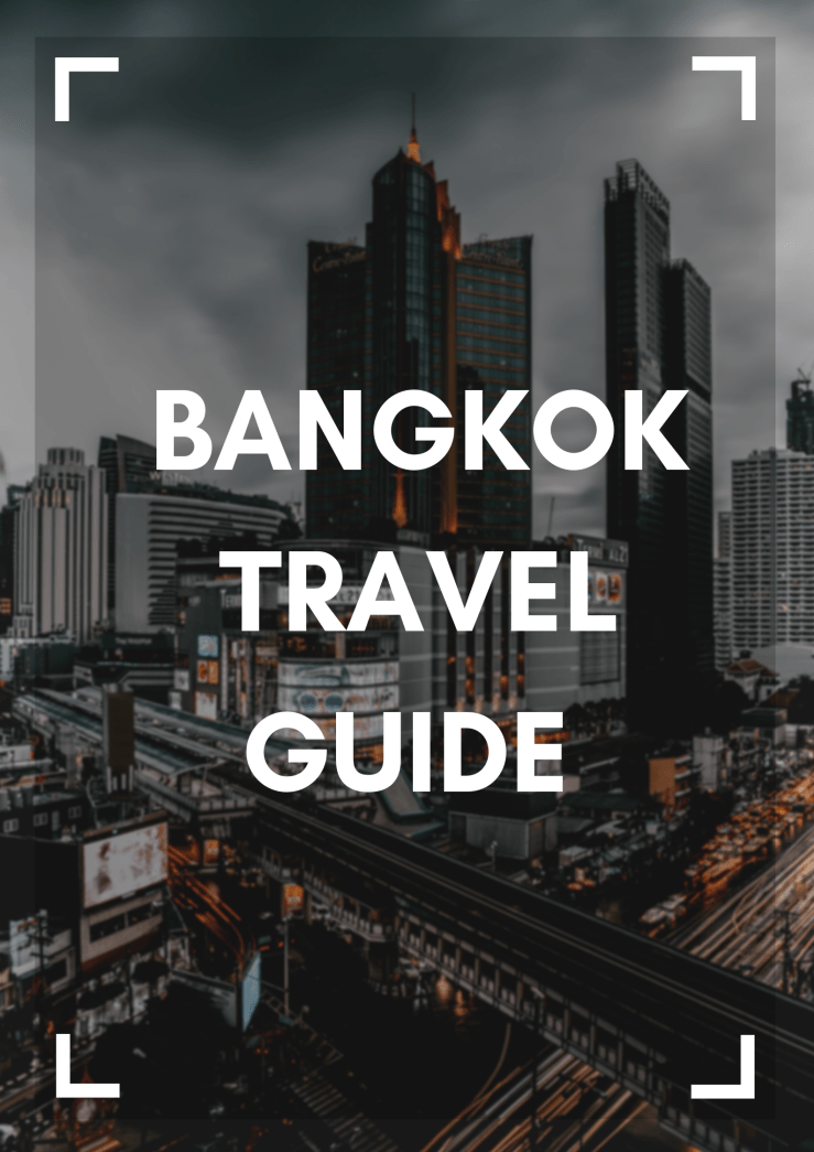 Bangkok Travel Guide Mark My Adventure