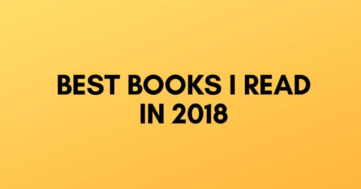 Best Books I Read In 2018