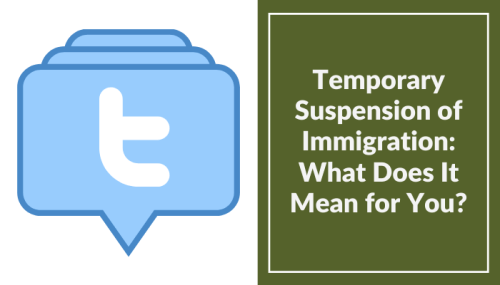 Temporary Suspension of Immigration: What Does It Mean for You?