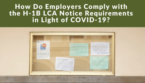 How Do Employers Comply with the H-1B LCA Notice Requirements in Light of COVID-19?