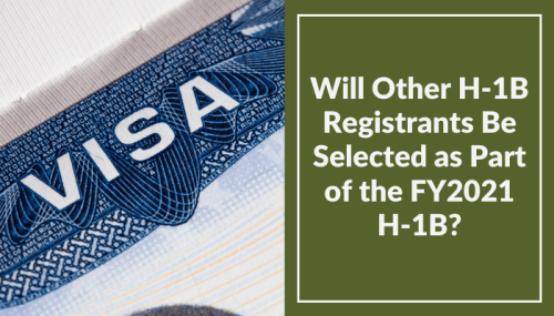 Will Additional H-1B Registrants Be Selected for FY2021?