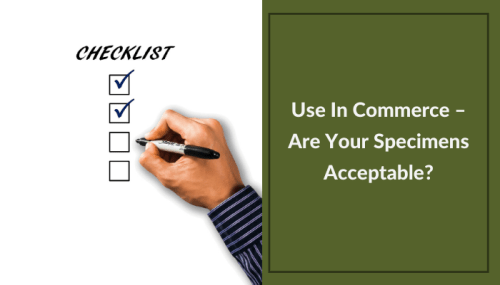 Use In Commerce – Are Your Specimens Acceptable