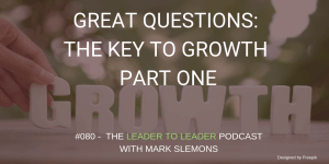 LTL_GREAT_QUESTIONS_THE_KEY_TO_GROWTH_PART_ONE_cmp