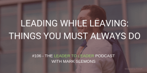 LTL_LEADING_WHILE_LEAVING_THINGS_YOU_MUST_ALWAYS_DO_cmp