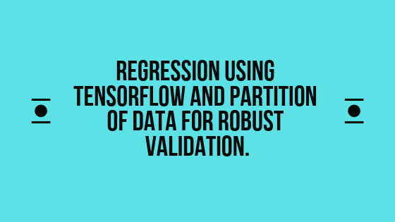 Regression using Tensorflow and partition of data for robust