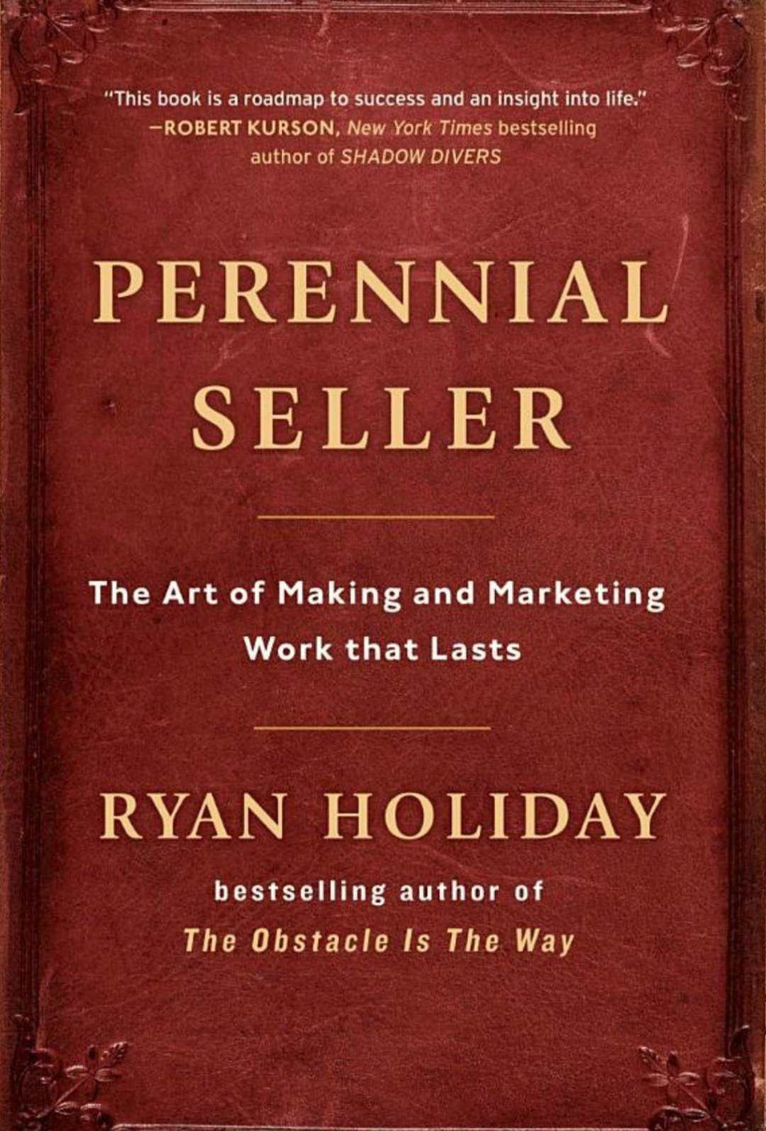 Review: Perennial Seller—The Art of Making and Marketing Work That Lasts