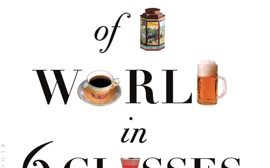 REVIEW: A History Of The World In Six Glasses